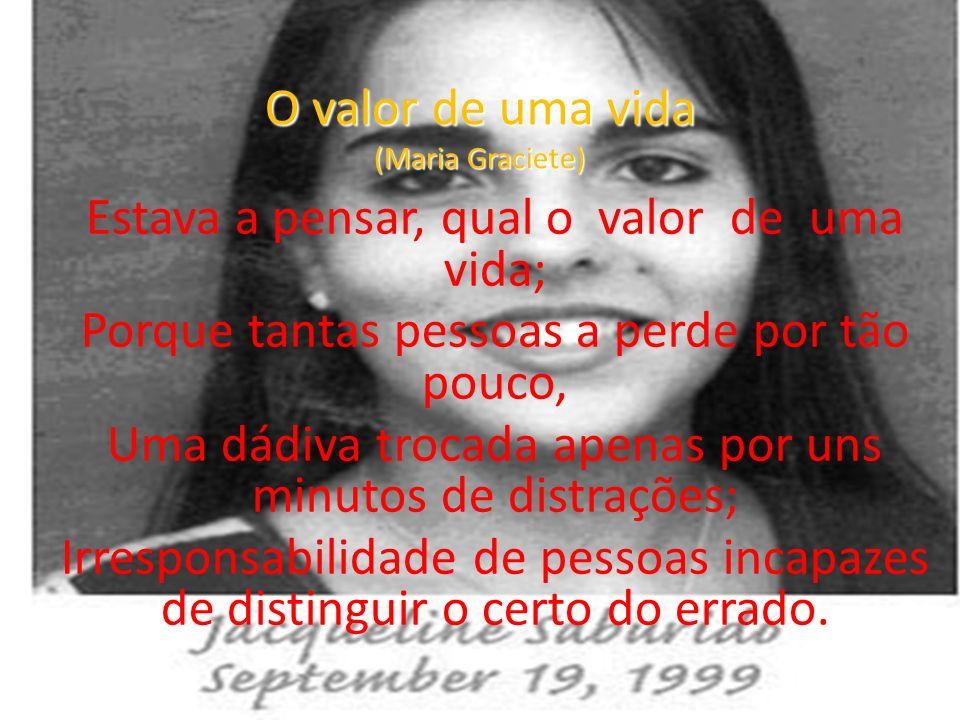 O valor de uma vida (Maria Graciete)