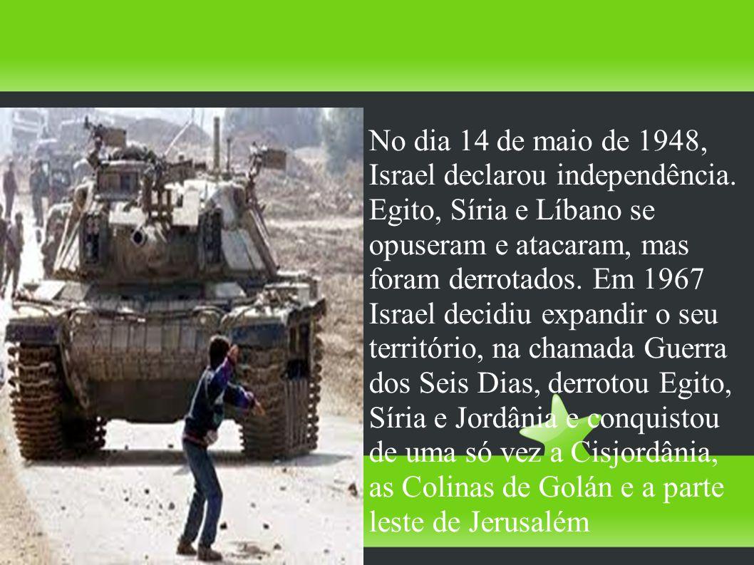 No dia 14 de maio de 1948, Israel declarou independência