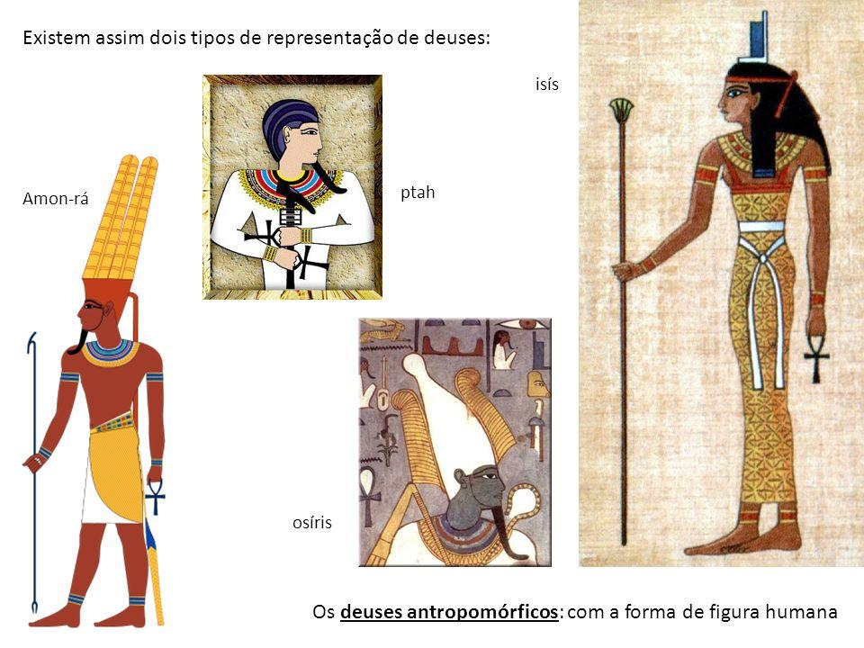 Existem assim dois tipos de representação de deuses: