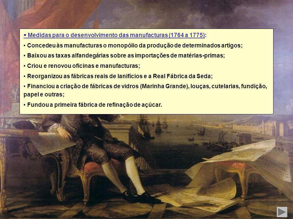  Medidas para o desenvolvimento das manufacturas (1764 a 1775):