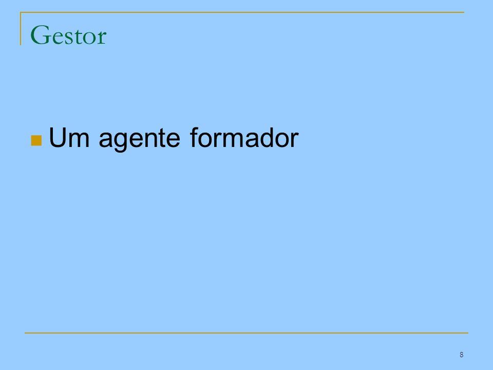 Gestor Um agente formador