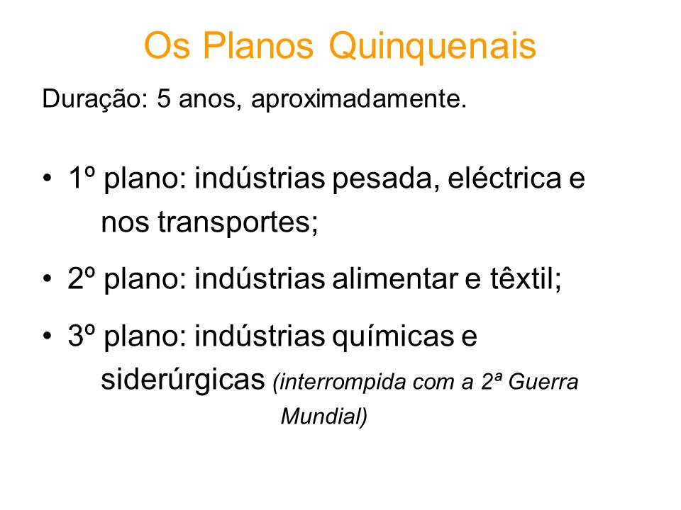 Os Planos Quinquenais 1º plano: indústrias pesada, eléctrica e