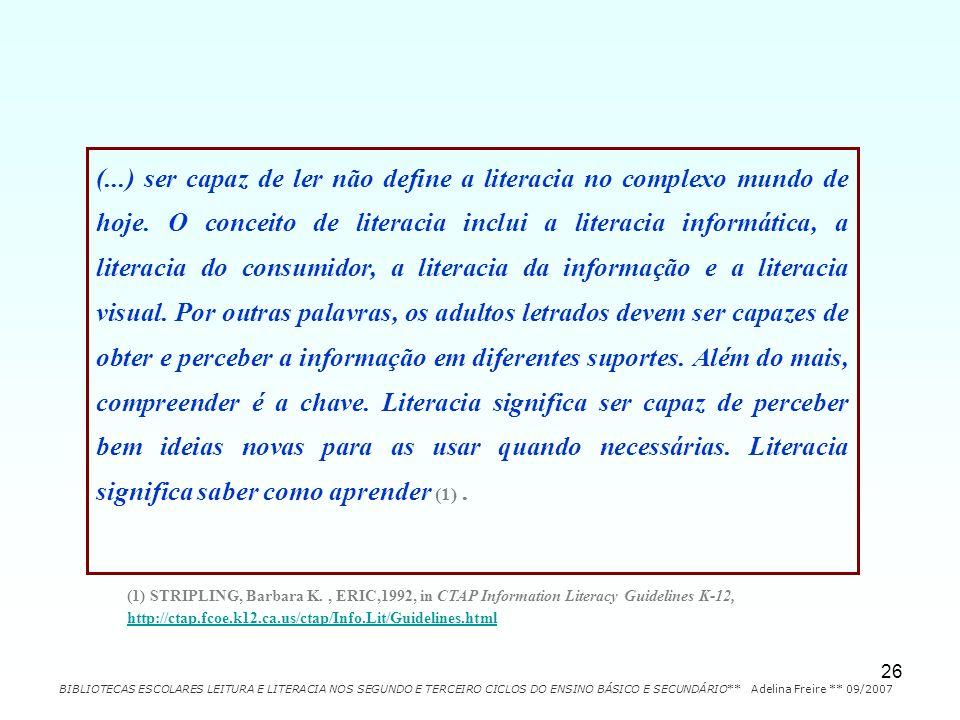 (. ) ser capaz de ler não define a literacia no complexo mundo de hoje