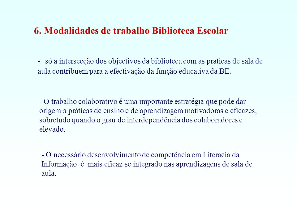 6. Modalidades de trabalho Biblioteca Escolar