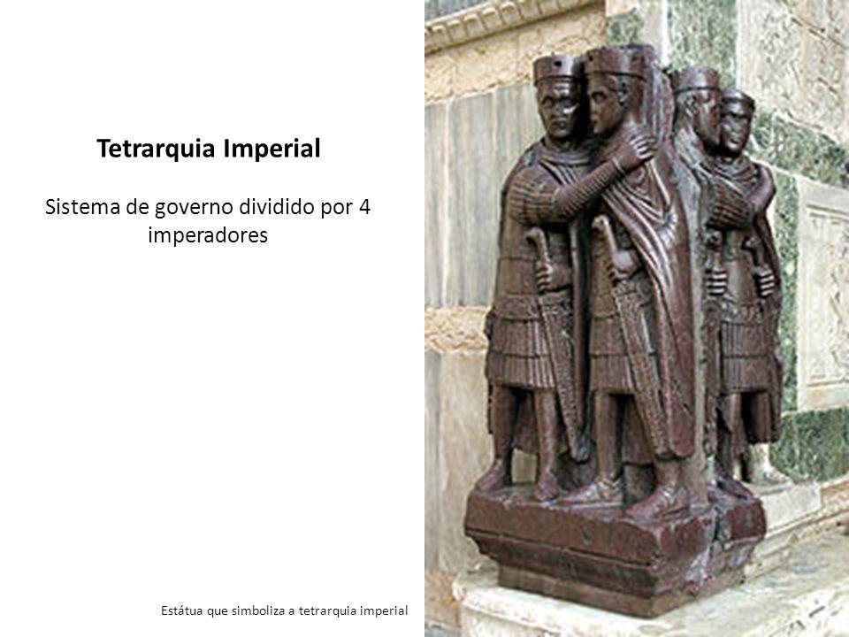 Sistema de governo dividido por 4 imperadores