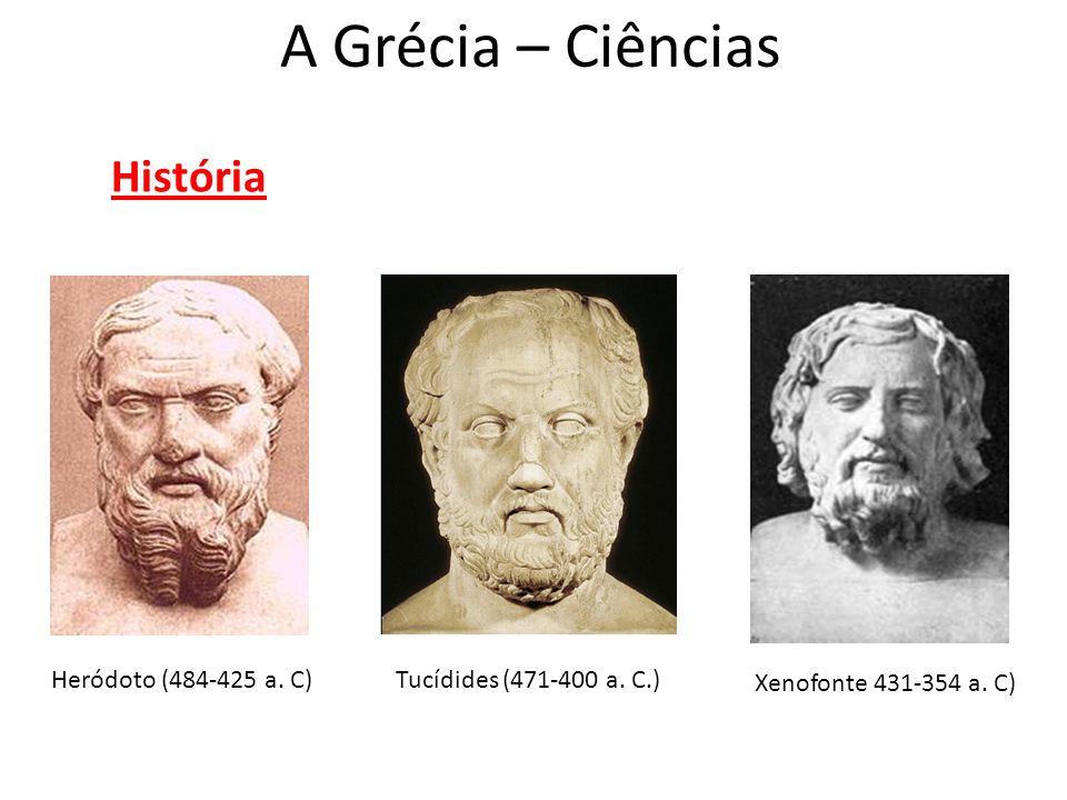A Grécia – Ciências História Heródoto (484-425 a. C)