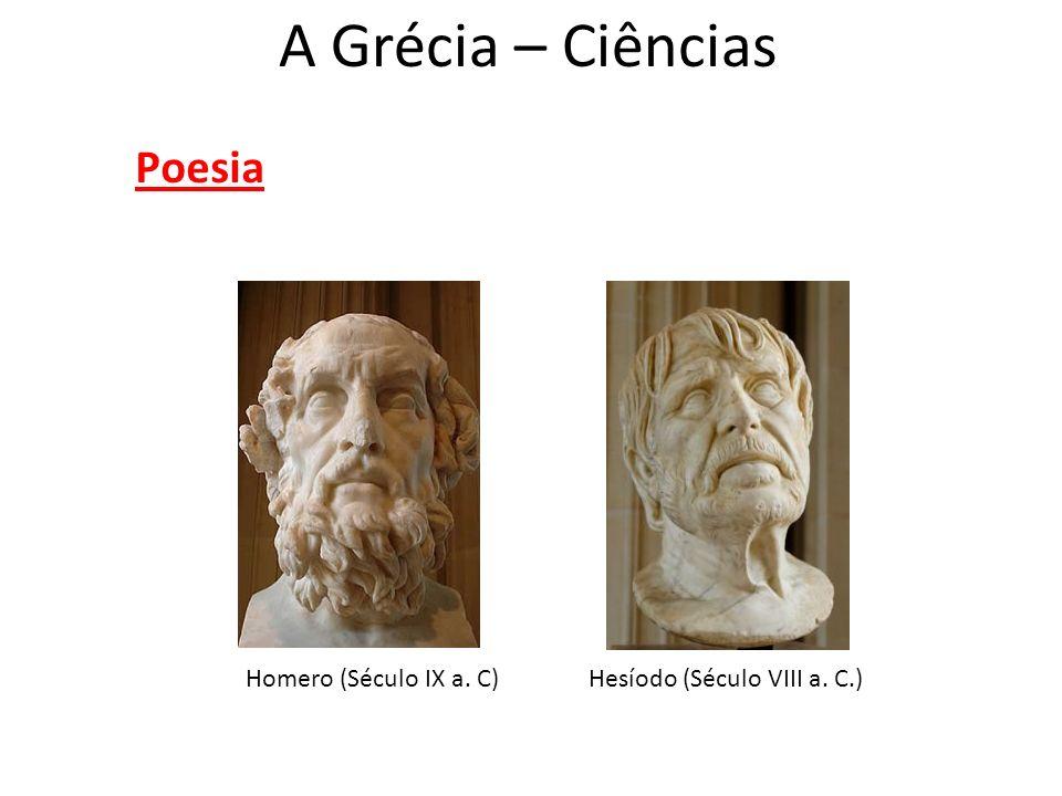 A Grécia – Ciências Poesia Homero (Século IX a. C)