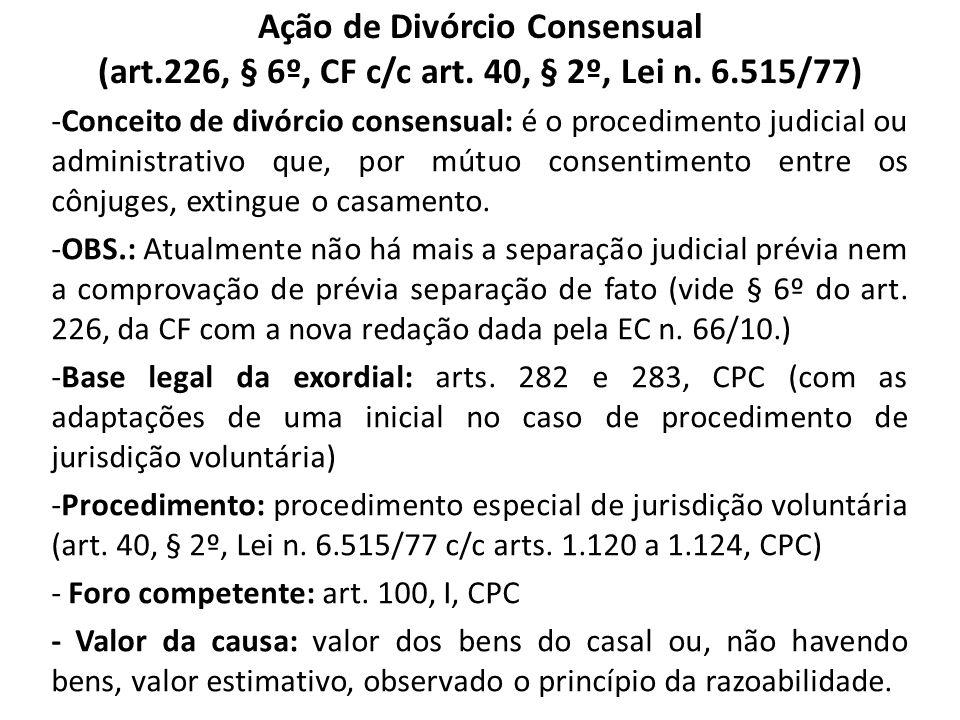 Ação de Divórcio Consensual (art. 226, § 6º, CF c/c art