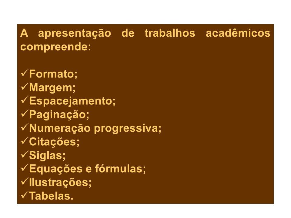 A apresentação de trabalhos acadêmicos compreende: