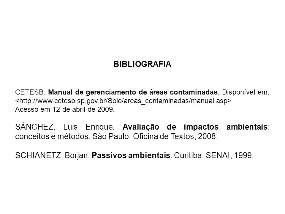 SCHIANETZ, Borjan. Passivos ambientais. Curitiba: SENAI, 1999.