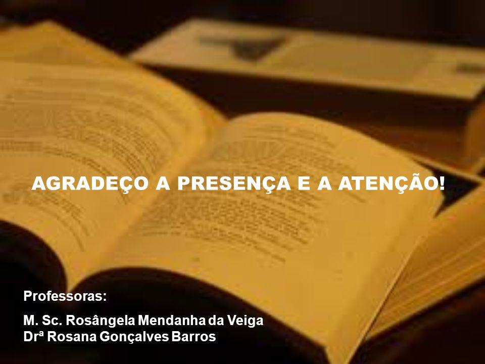 AGRADEÇO A PRESENÇA E A ATENÇÃO!