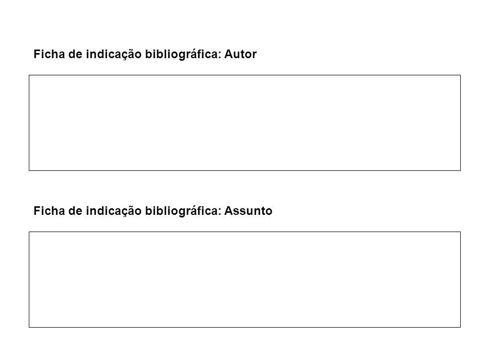 Ficha de indicação bibliográfica: Autor