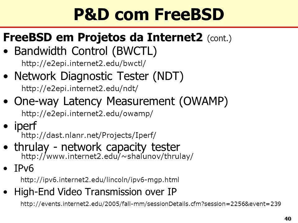 P&D com FreeBSD FreeBSD em Projetos da Internet2 (cont.)