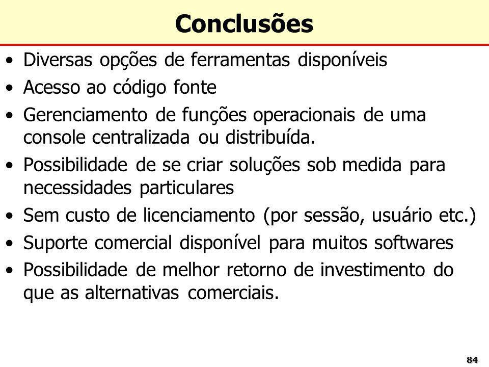 Conclusões Diversas opções de ferramentas disponíveis
