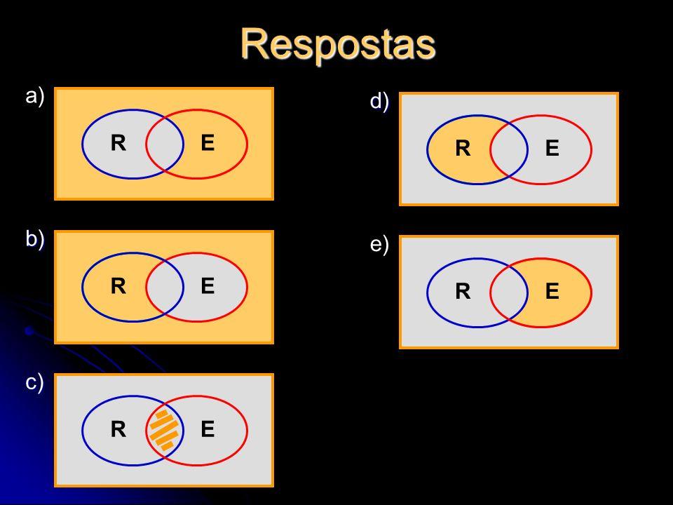 Respostas E a) R R E d) R E b) E e) R R E c)