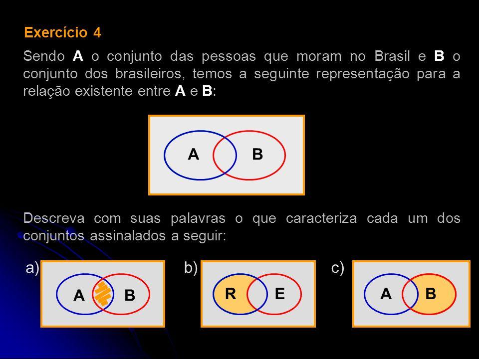 A B A B a) R E b) B c) A Exercício 4