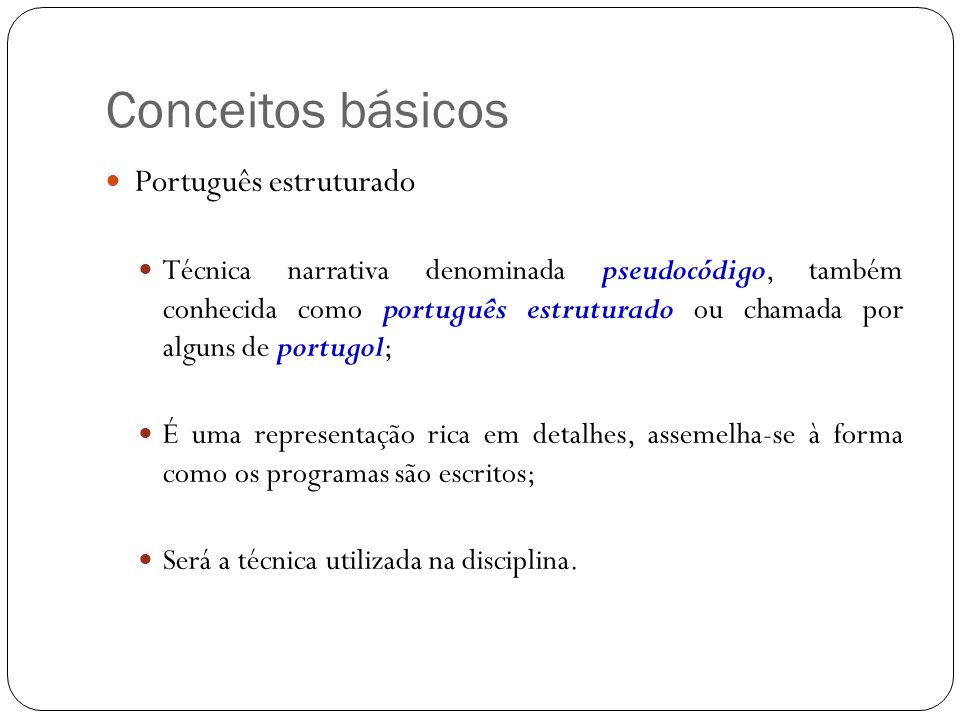 Conceitos básicos Português estruturado