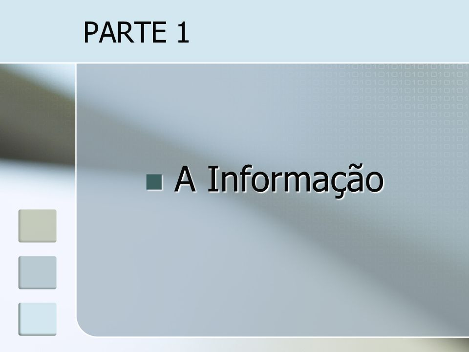 PARTE 1 A Informação