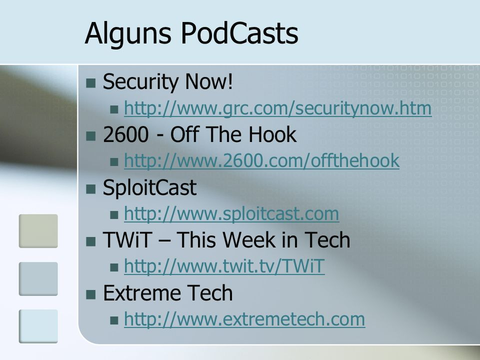 Alguns PodCasts Security Now! 2600 - Off The Hook SploitCast