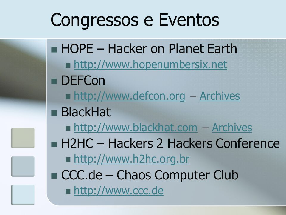Congressos e Eventos HOPE – Hacker on Planet Earth DEFCon BlackHat