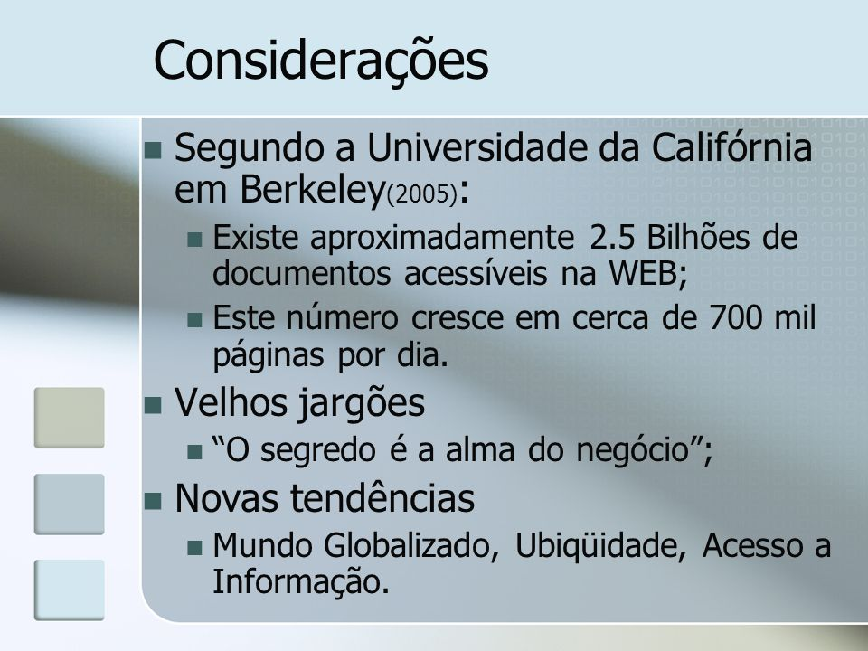 Considerações Segundo a Universidade da Califórnia em Berkeley(2005):