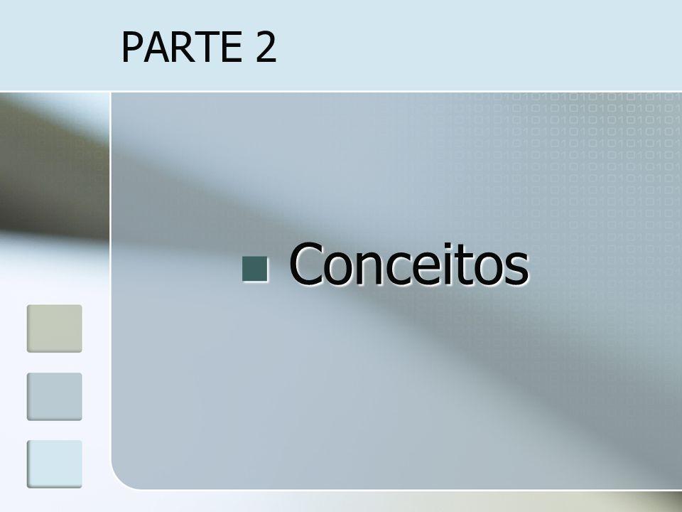 PARTE 2 Conceitos