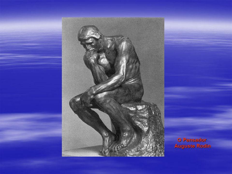O Pensador Auguste Rodin
