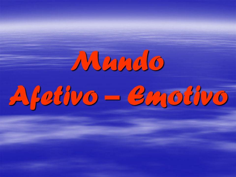Mundo Afetivo – Emotivo