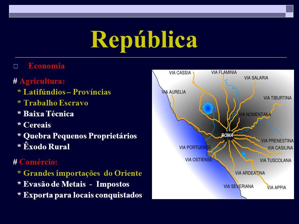 República Economia # Agricultura: * Latifúndios – Províncias