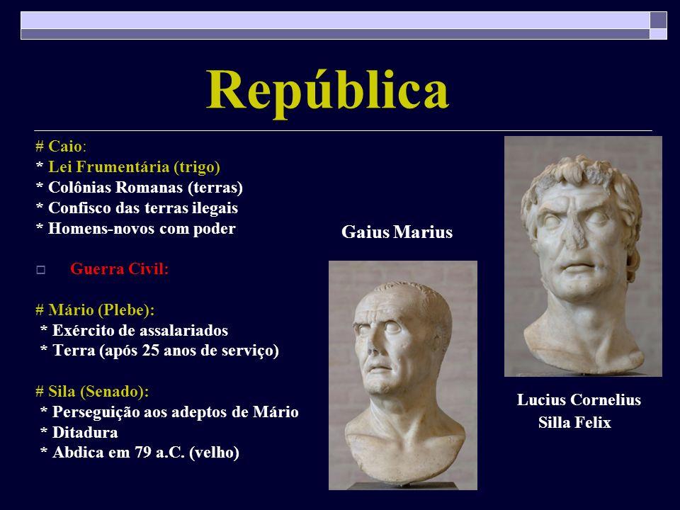 República Gaius Marius # Caio: * Lei Frumentária (trigo)
