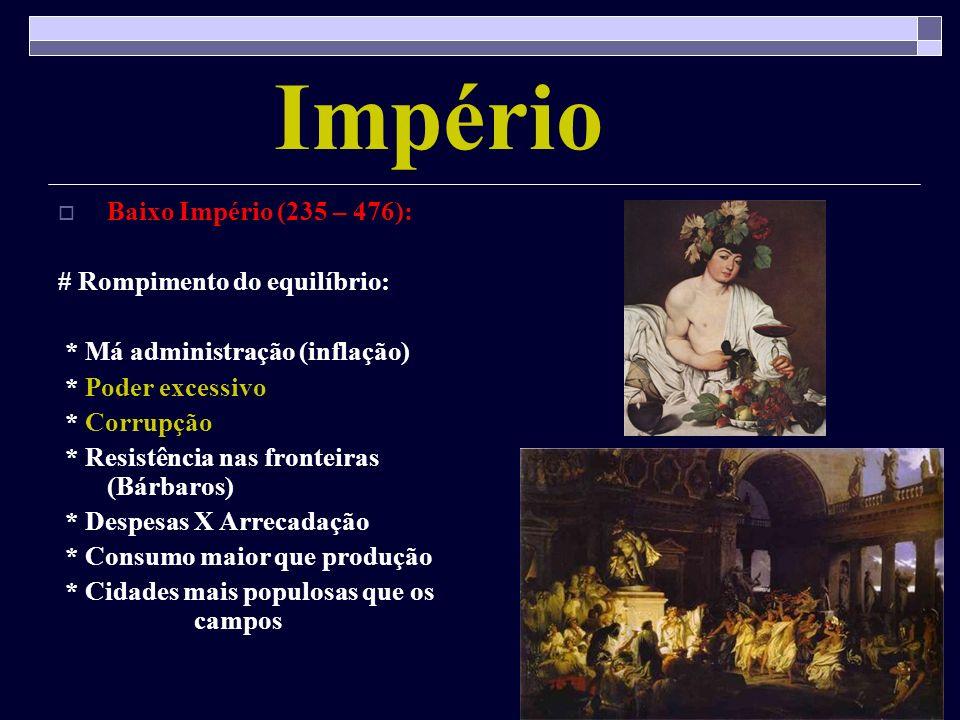 Império Baixo Império (235 – 476): # Rompimento do equilíbrio: