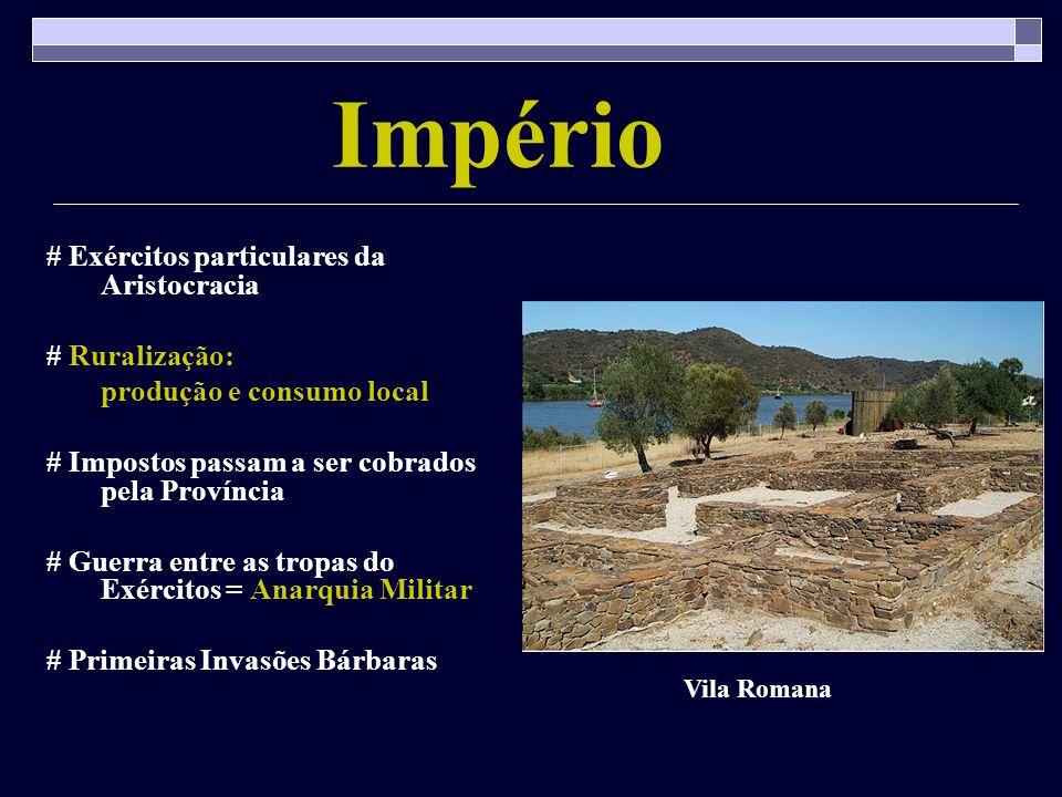 Império # Exércitos particulares da Aristocracia # Ruralização: