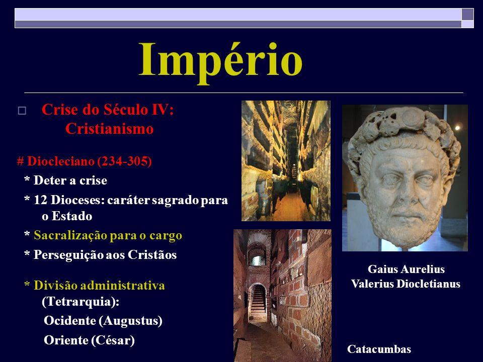 Império Crise do Século IV: Cristianismo # Diocleciano (234-305)