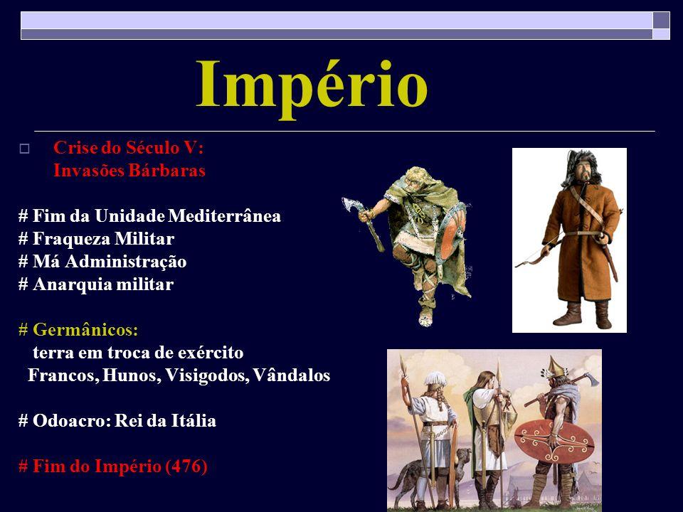 Império Crise do Século V: Invasões Bárbaras