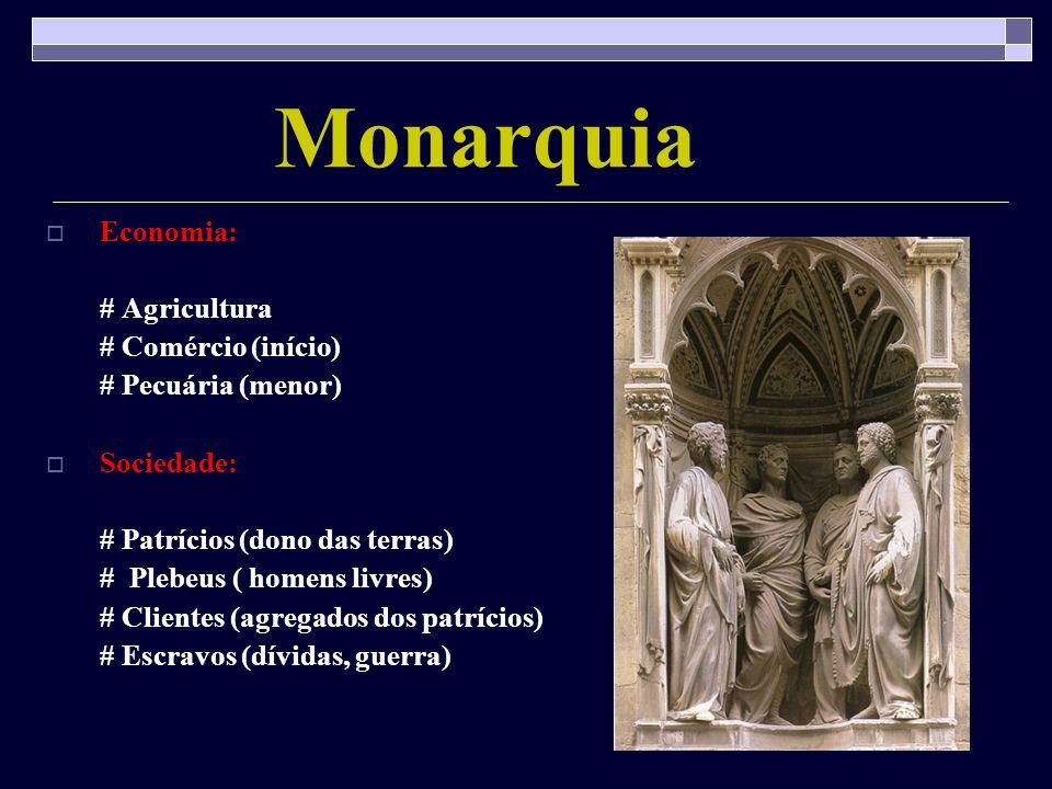 Monarquia Economia: # Agricultura # Comércio (início)