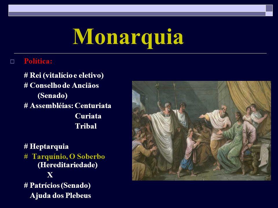 Monarquia Política: # Rei (vitalício e eletivo) # Conselho de Anciãos