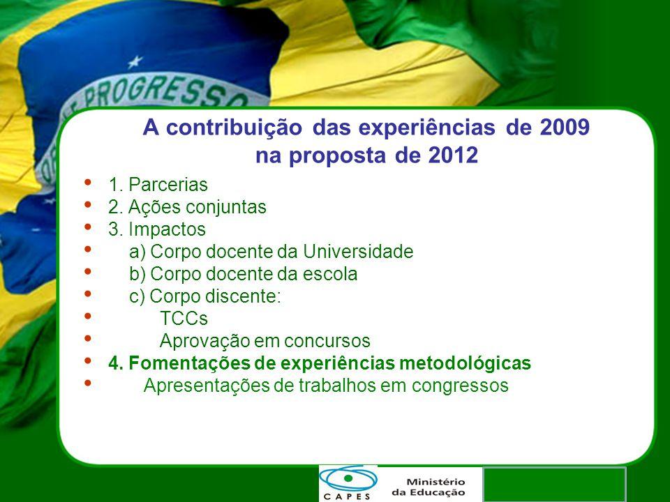 A contribuição das experiências de 2009 na proposta de 2012