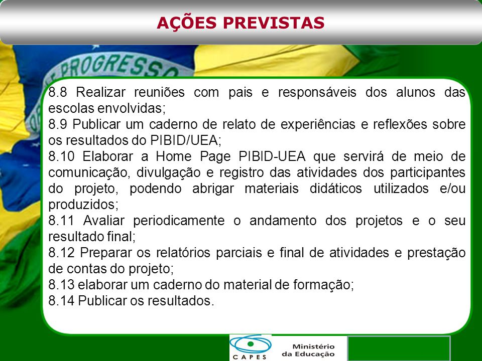AÇÕES PREVISTAS 8.8 Realizar reuniões com pais e responsáveis dos alunos das escolas envolvidas;