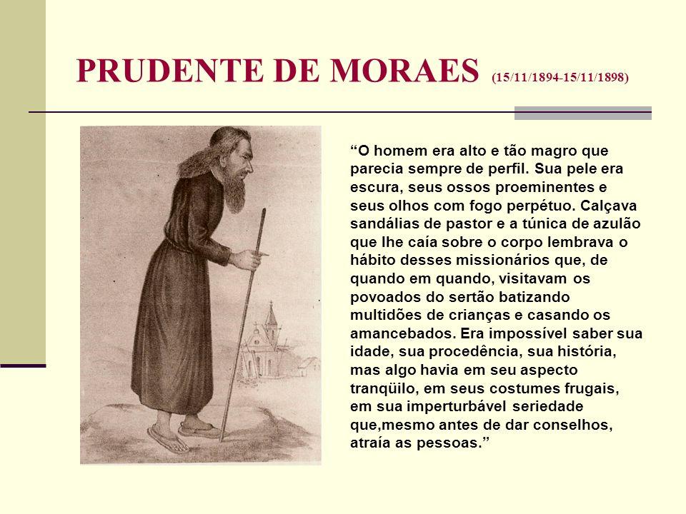 PRUDENTE DE MORAES (15/11/1894-15/11/1898)