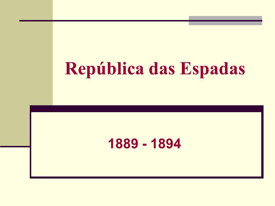 República das Espadas 1889 - 1894