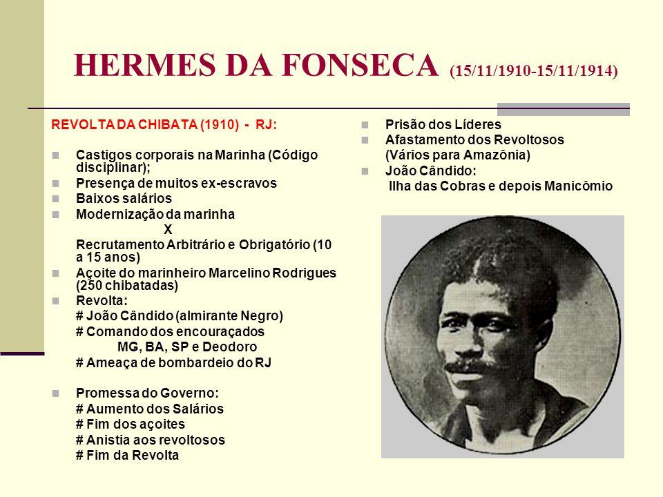 HERMES DA FONSECA (15/11/1910-15/11/1914)