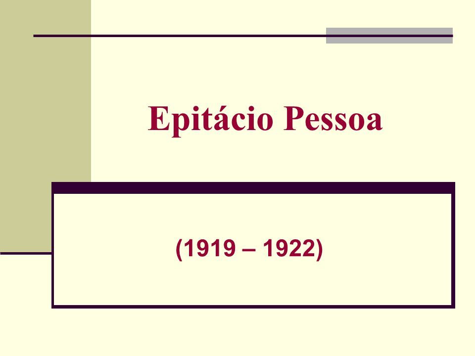 Epitácio Pessoa (1919 – 1922)