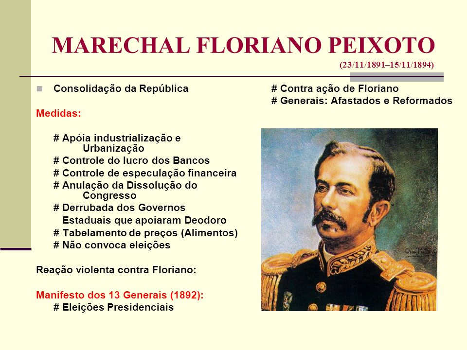 MARECHAL FLORIANO PEIXOTO (23/11/1891–15/11/1894)