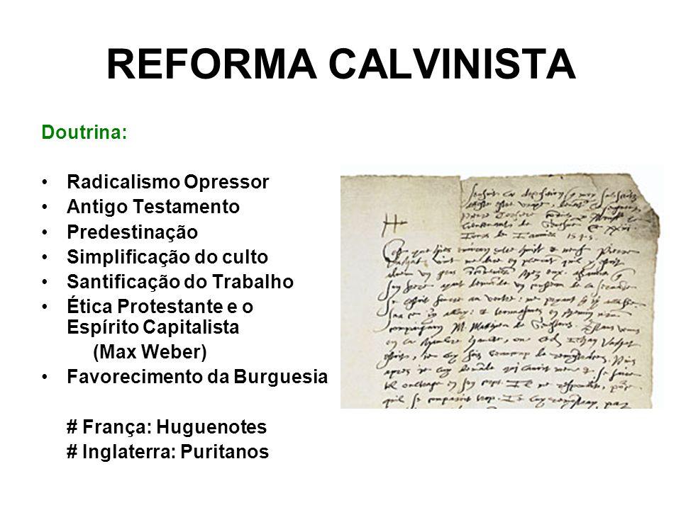 REFORMA CALVINISTA Doutrina: Radicalismo Opressor Antigo Testamento
