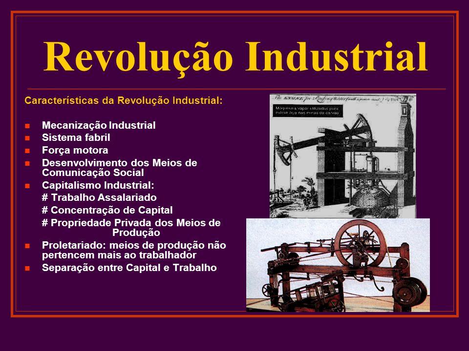 Revolução Industrial Características da Revolução Industrial: