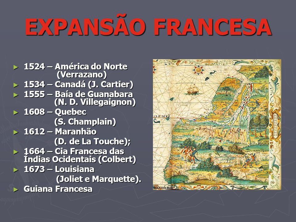 EXPANSÃO FRANCESA 1524 – América do Norte (Verrazano)