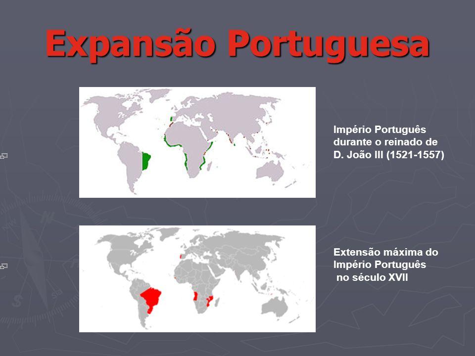 Expansão Portuguesa Império Português durante o reinado de