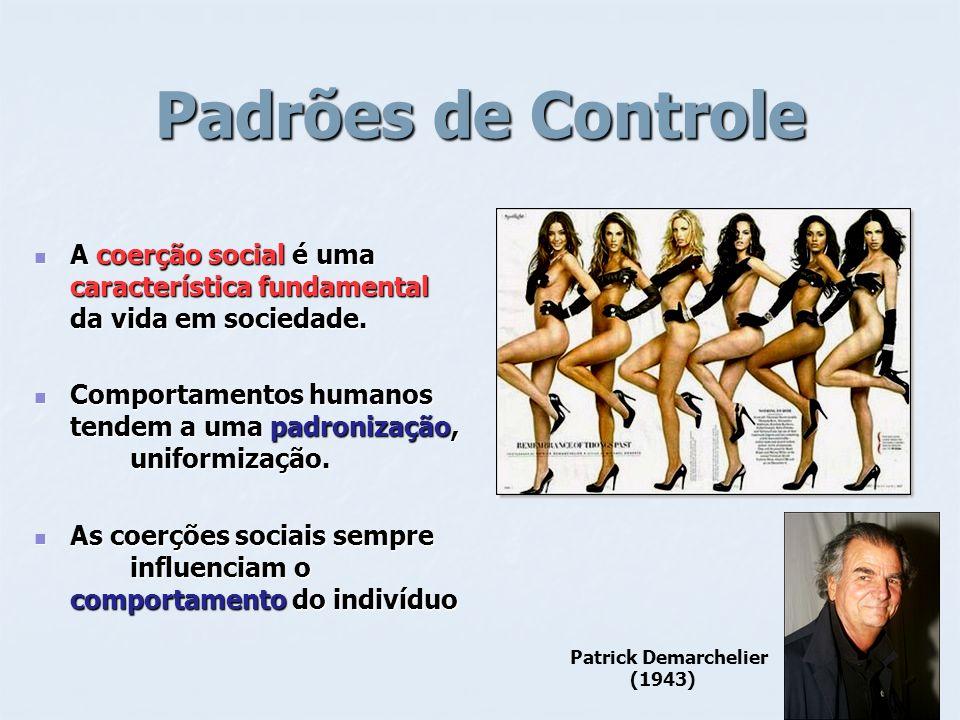 Padrões de Controle A coerção social é uma característica fundamental da vida em sociedade.