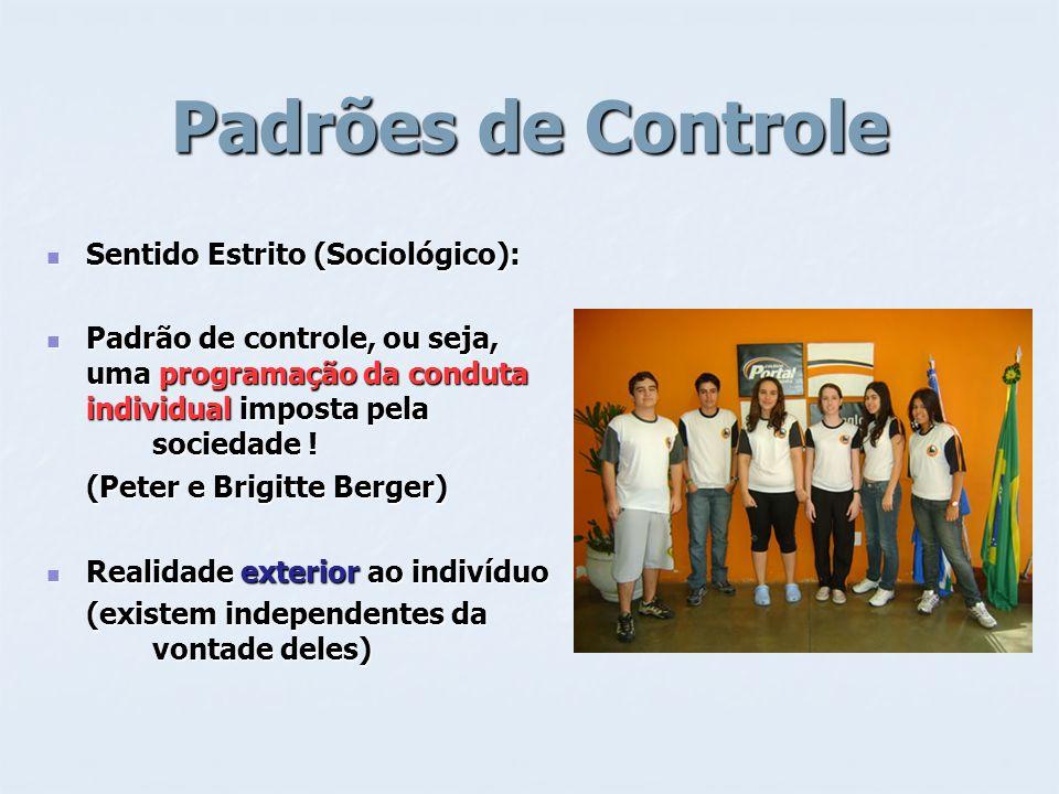 Padrões de Controle Sentido Estrito (Sociológico):