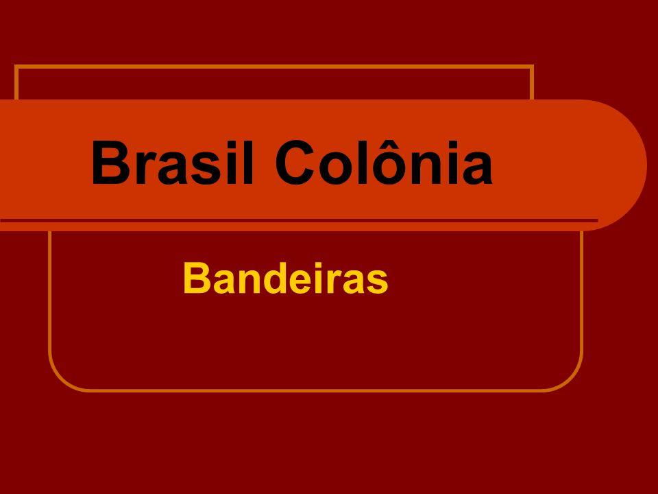 Brasil Colônia Bandeiras